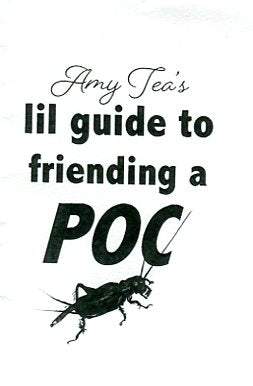 Amy Tea's Lil Guide to Friending a POC