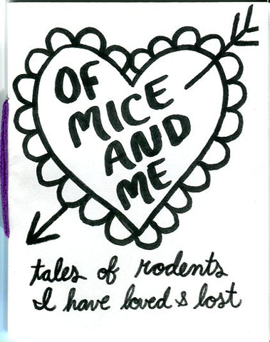 Of Mice and Me: Tales of Rodents I Have Loved and Lost