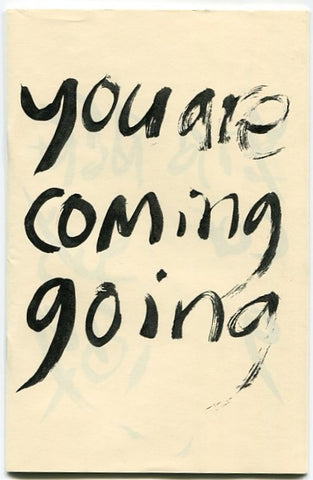 You Are Coming Going