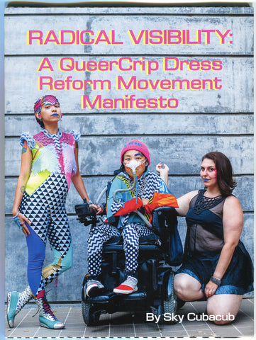 Radical Visibility: A QueerCrip Dress Reform Movement Manifesto