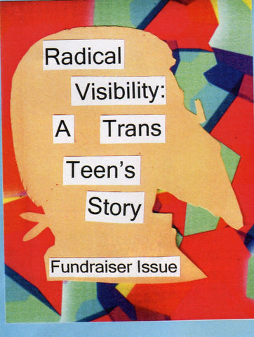 Radical Visibility Zine- A Trans Teen's Story