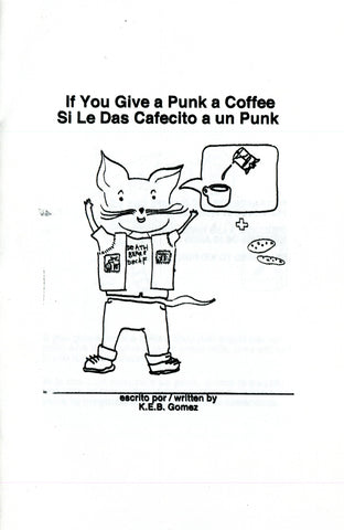 If You Give a Punk a Coffee / Si Le Das Cafecito a un Punk