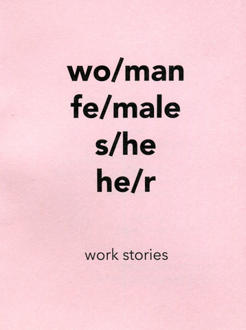 wo/man fe/male s/he he/r work stories