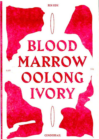 Blood, Marrow, Oolong, Ivory