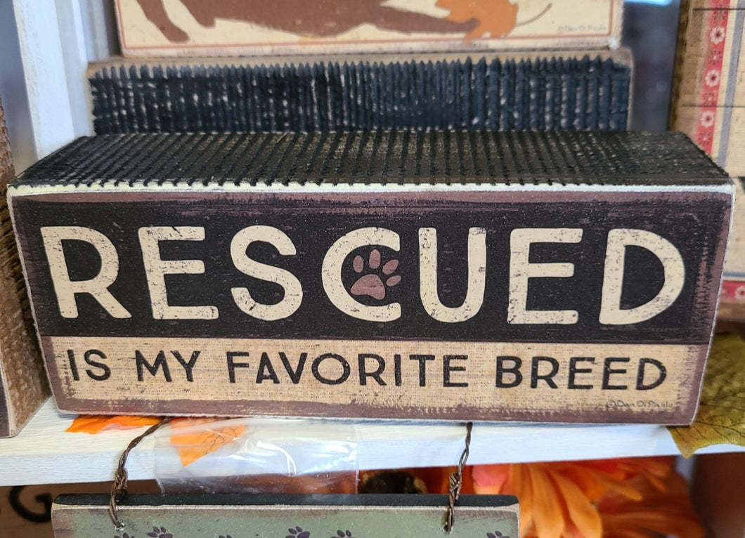Rescued is My Favorite Breed Block