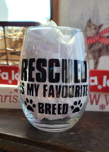 Rescued is my Favourite Breed Stemless Wine Glass