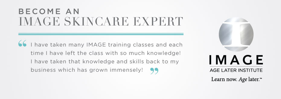 Become an Image Skincare Expect. I have taken many IMAGE training classes and each time I have left the class with so much knowledge! I have taken that knowledge and skills back to my business which has grown immensely!