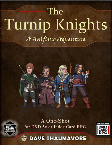 The Turnip Knights: an all-halfling one-shot for D&D 5e and ICRPG