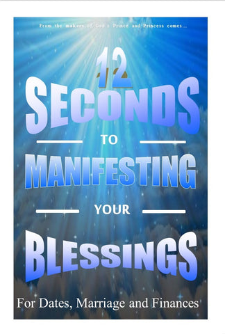 12 Seconds for Manifesting Your Blessings for Dates, Marriage and Finances