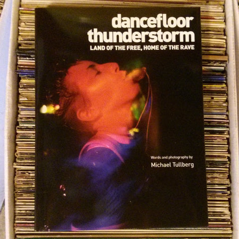 "Dancefloor Thunderstorm ""Land Of The Free, Home Of The Rave"" Book"