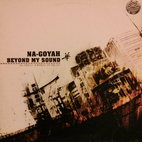 "Na-Goyah ""Beyond My Sound"" 12"""