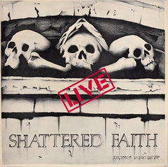 "Shattered Faith ""Live"" LP"
