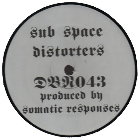 "Somatic Responses ""Sub Space Distorters"" 12"""
