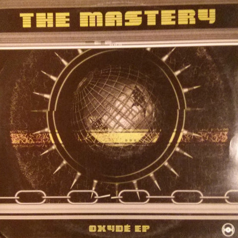 "The Mastery ""Oxyde EP"" 12"""