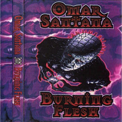 "Omar Santana ""Burning Flesh"" 2xMixtape"