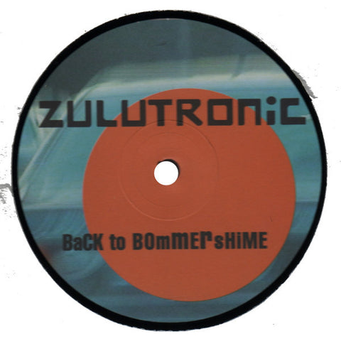 "Zulutronic ""Back To Bommershime"" 12"""