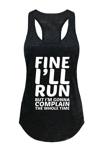 Fine I'll Run But I'm Gonna Complain The Whole Time Tank