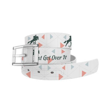 EQ Words of Wisdom - Just Get Over It Belt Belt-Classic C4 BELTS