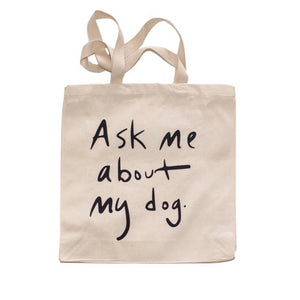 Tote | Ask Me About My Dog