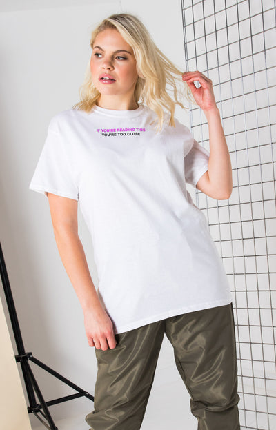 Daisy Street Relaxed T-Shirt with If You Can Read This You're Too Close Print