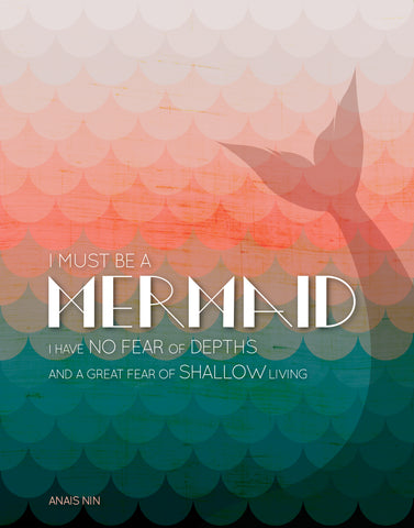 Anais Nin Quote / I Must Be a Mermaid...
