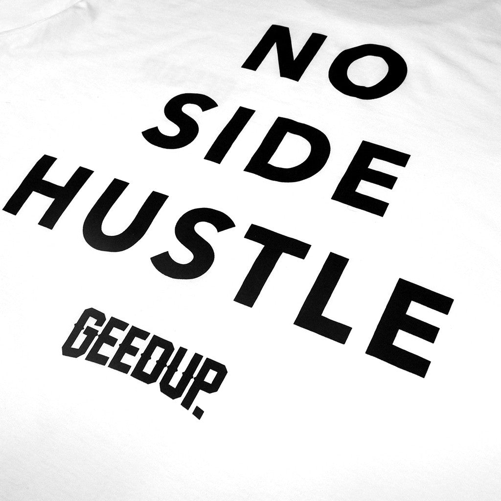 No Side Hustle Tee White