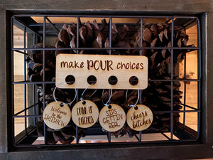 "Wooden ""Make Pour Choices"" wine charms"