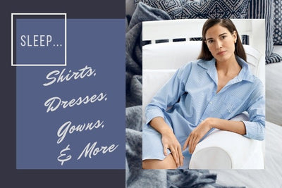 Sleep-Dresses, Sleep-Shirts and Night-Gowns