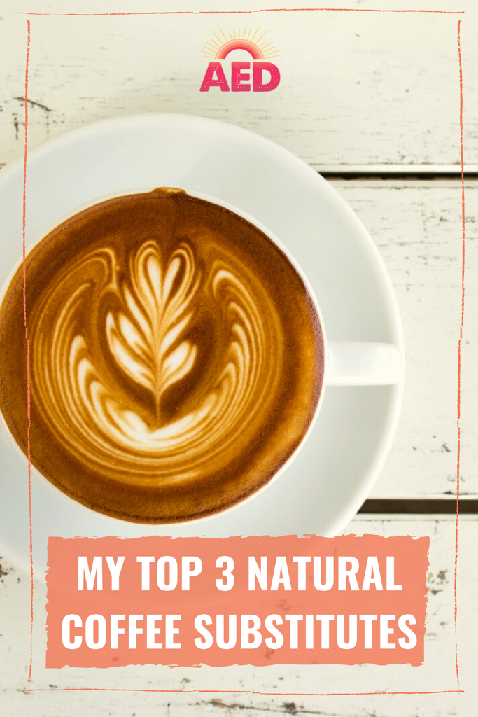 NATURAL COFFEE SUBSTITUTES: MY TOP 3