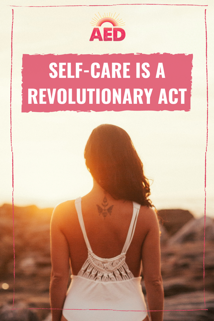 SELF-CARE IS A REVOLUTIONARY ACT