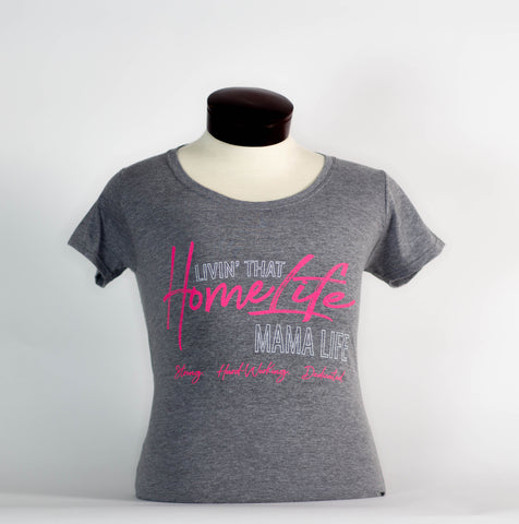 "Women's ""Livin' That HomeLife Mama Life"" Graphic Tee"