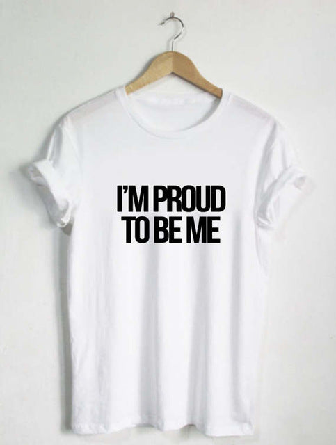 I'm Proud To Be Me Shirt Equal Rights Feminist Immigration Race Religion Womans Tee Mens Equality LGBT Humanity Human Gift -C028