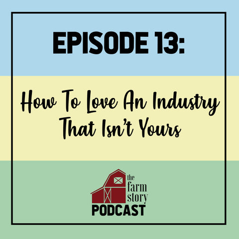 13. How To Love An Industry That Isn't Yours