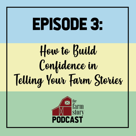 E3 How to Build Confidence in Telling Your Farm Stories