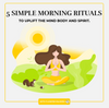 5 Simple Morning Rituals: Nourish Your Mind, Body And Soul