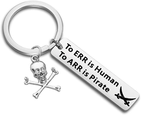 To ERR is Human To ARR is Pirate Keychain Funny Pirate Gift Skull and Swords Humor Keychain