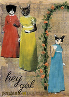 "Illustrated greeting card of three cats wearing dresses, text reads ""hey girl"" Sassy cat greeting card, Funny cat card, Quirky cat card, Cards for cat lovers, cards for cat moms, cards for cat ladies. Retro Cat Cards - Illustrated Cards- ""Hey Girl"" Sassy Cats Card by Pergamo Paper Goods"