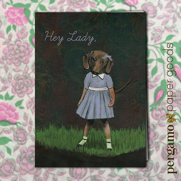 Dressed up Dachshund Card, Text reads Hey Lady. Handmade Cards for Dog Lovers, Illustrated Cards for Dachshund Lovers. Dachshund Art, Dachshund Illustration