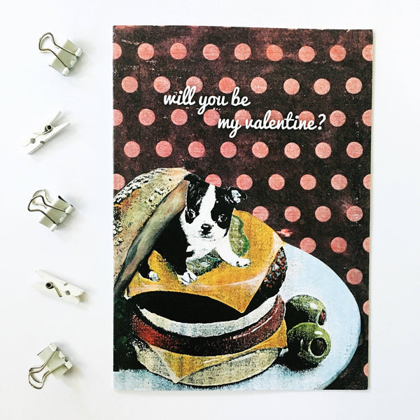 "Valentine Card with Boston Terrier Sitting in a Cheeseburger. Reads, ""Will you be my Valentine?"""