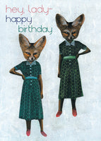 Two sassy foxes wearing vintage dresses, text reads hey lady happy birthday