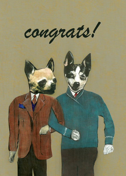 "Dressed Up dogs walking arm in arm. Text reads ""Congrats!"" Gay greeting card, gay marriage card"
