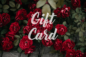 "Digital Gift Cards ($50, $100, $200, $300, or ""Year of Flowers"")"