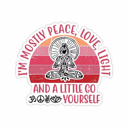 peace, love, light and go fuck yourself vinyl waterproof sticker