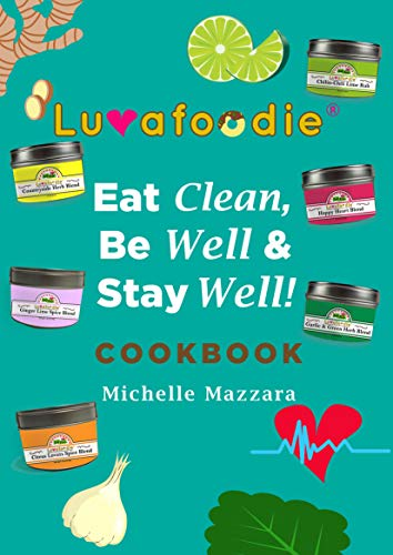 Luvafoodie Eat Clean, Be Well & Stay Well Cookbook