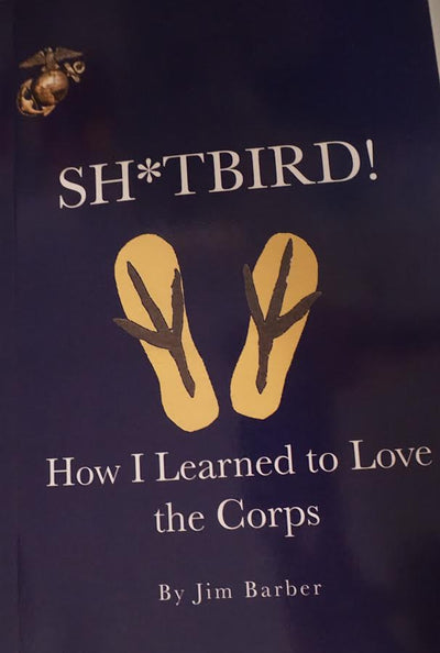 SH*TBIRD! How I Learned To Love The Corps