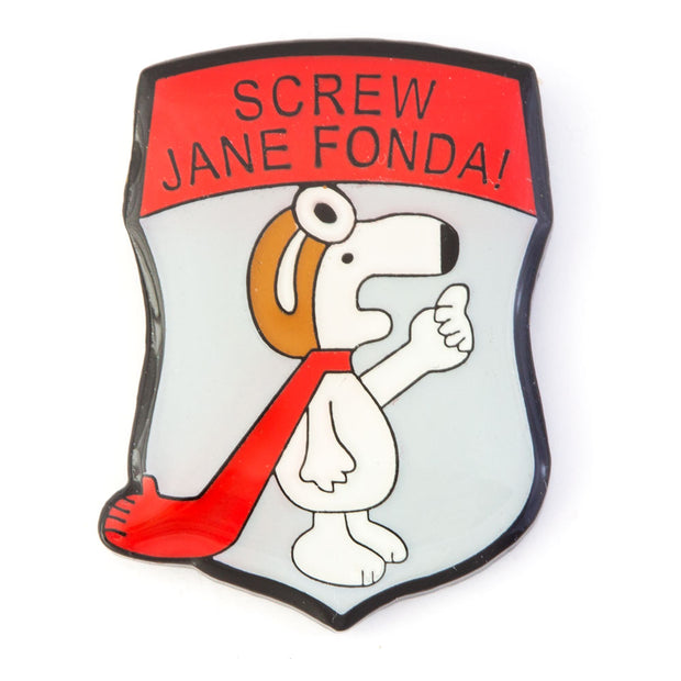 Screw Jane Fonda! Pin
