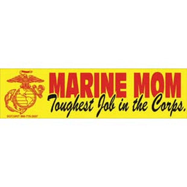 MARINE MOM - Toughest Job In The Corps Bumper Sticker
