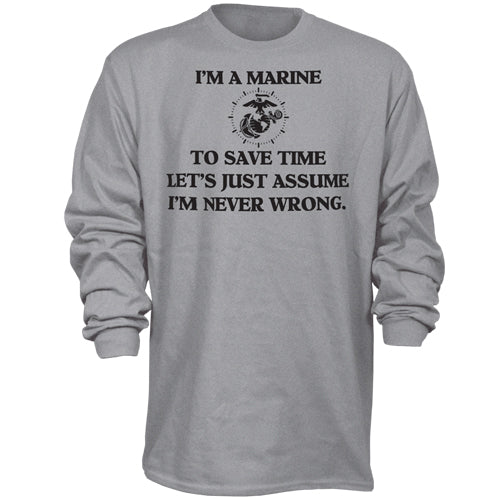 I'm A Marine & I'm Never Wrong Long Sleeve T-Shirt