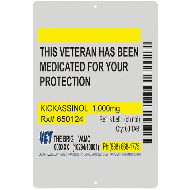 Medicated For Your Protection Metal Sign