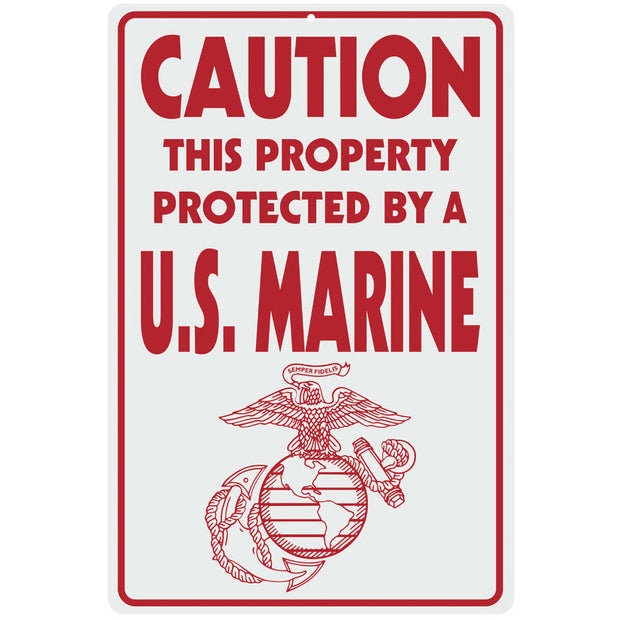 "Caution This Property Protected by a US Marine 12""x18"" Sign"